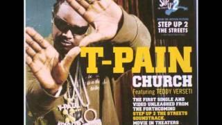 T-Pain feat. Teddy Verseti Church HQ!