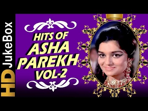 Hits Of Asha Parekh Vol 2 Jukebox | Evergreen Melodies | Old Hindi Superhit Songs | The Hit Girl