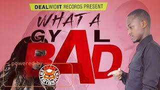 Bazza T - What A Gyal Bad (Raw) August 2017