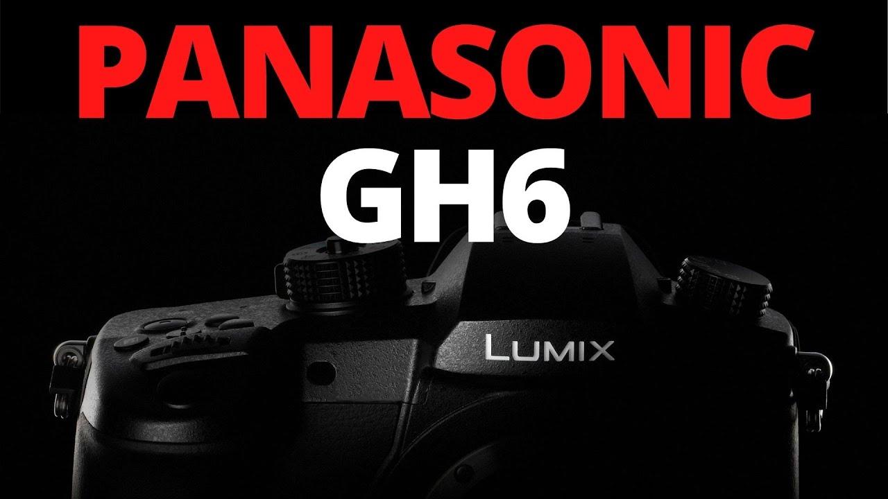 Panasonic GH6V, GH6X & GH6 Delayed Again