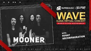 Wave Djava Virtual Concert Eps. 3 - Mooner   Gugat   Reconfiguration