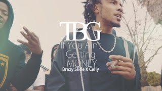 ( TBG x BUE ) Brazy Slide X Celly - If you aint getting money (Shot by PDOT) 4k