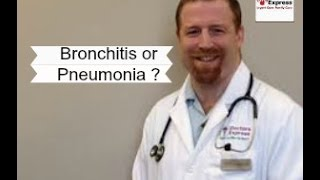 I Don't Know If I Have Bronchitis or Pneumonia