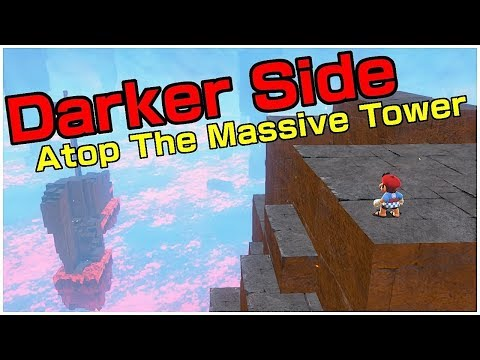 DARKER SIDE - GETTING ON TOP OF THE 'IMPOSSIBLE' TOWER | Super Mario Odyssey