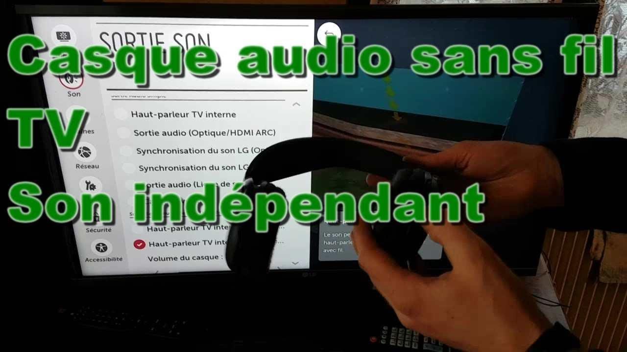 astuces pour ajouter un casque audio sans fil sa tv avec un son ind pendant youtube