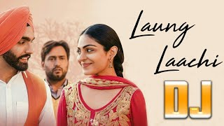 Laung Laachi DJ | Full Video Song | Remix By (Djsani) | Mp3 And Flp Download Link In Below