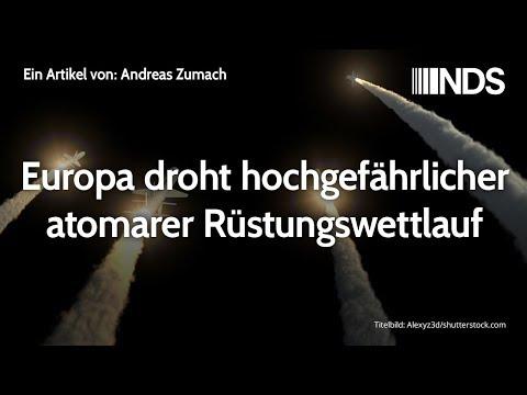 Europa droht hochgefährlicher atomarer Rüstungswettlauf | Andreas Zumach | NachDenkSeiten-Podcast
