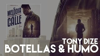 Tony Dize - Botellas & Humo [Official Audio]