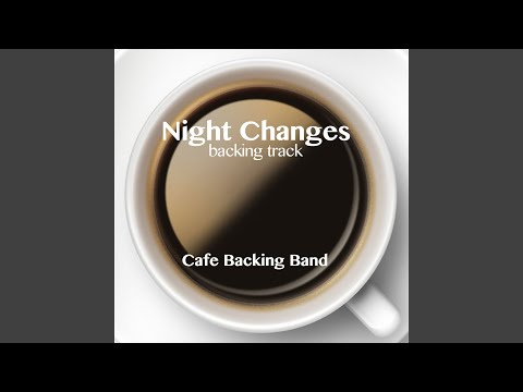 Night Changes (Backing Track Instrumental Version)