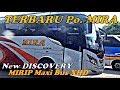 Body Terbaru Bus MIRA ,,,,NEW DISCOVERY mantap mirip MAXI BUS xhd