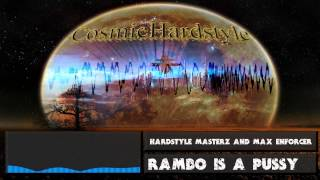 Hardstyle Masterz And Max Enforcer - Rambo Is A Pussy [FULL VERSION] + [HD] + [320kbps]