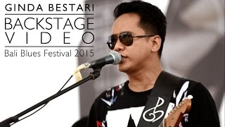 Ginda Bestari - Bali Blues Festival 2015 [Backstage Video #1]