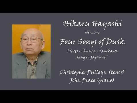 Hikaru Hayashi  Four Songs of Dusk - Christopher Pulleyn, John Peace