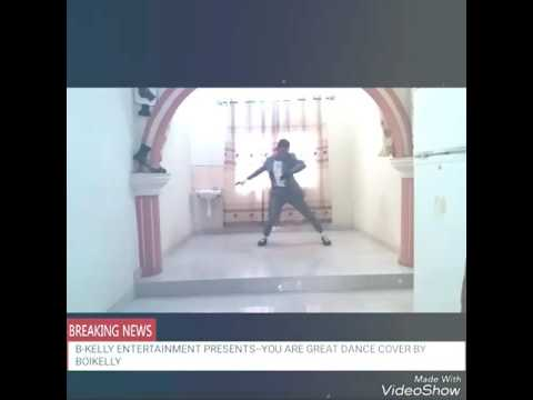 YOU ARE GREAT DANCE COVER BY BOIKELLY(DANCE PRINCE)