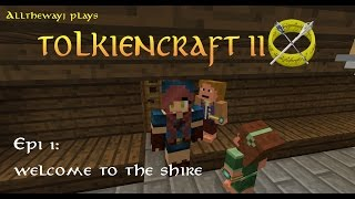 Tolkiencraft II #1 Welcome to the Shire!!