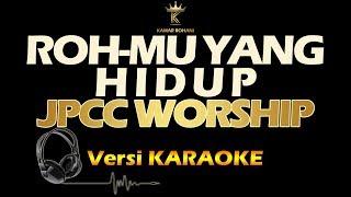 ROH-MU YANG HIDUP - JPCC WORSHIP (KARAOKE | AKUSTIK)
