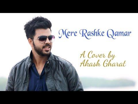 Mere Rashke Qamar (Cover Song) | Akash Gharat | Nusrat Fateh Ali Khan | Rahat Fateh Ali Khan |