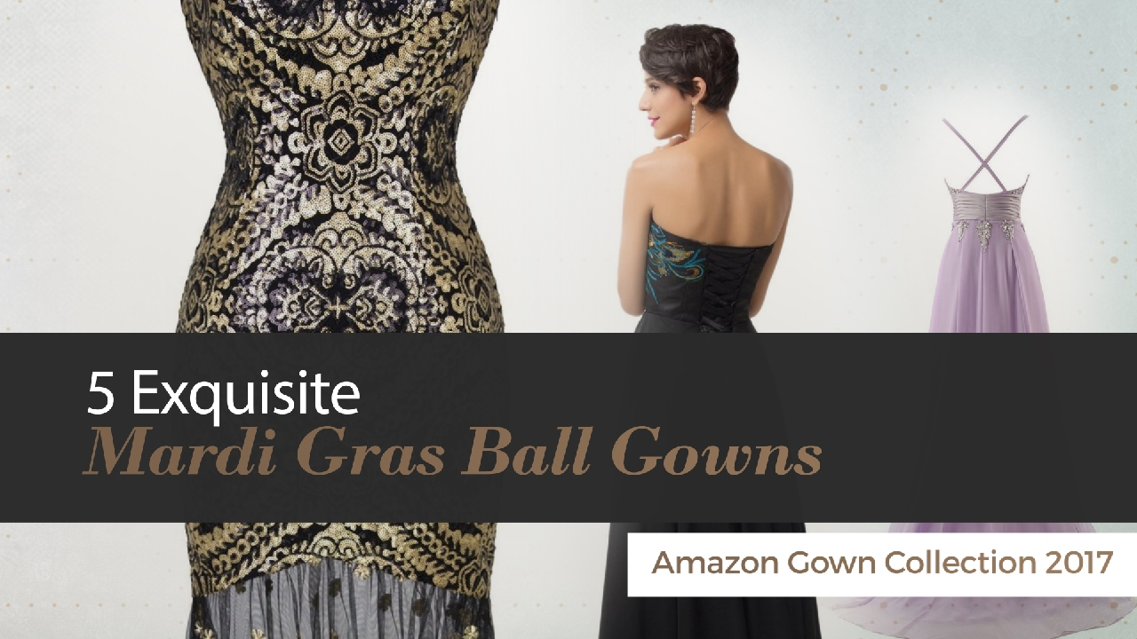 5 Exquisite Mardi Gras Ball Gowns Amazon Gown Collection 2017 - YouTube