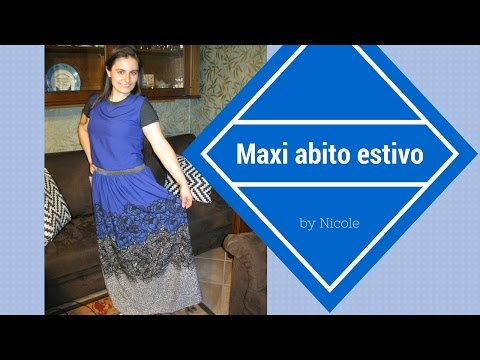Tutorial- come realizzare un maxi abito estivo senza cartamodello / maxi dress