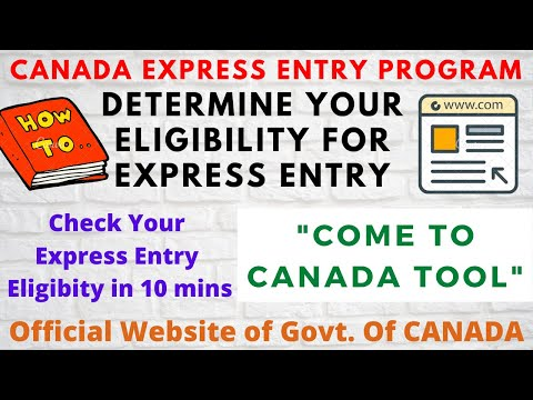 Determine Your Express Entry Eligibility In 10 Mins | Come To CANADA Tool | Official Website