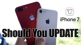 iPhone 7 & 7 Plus on iOS 12 Should you Update?
