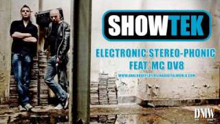 SHOWTEK - Electronic Stereo Phonic feat MC DV8 - Album version! ANALOGUE PLAYERS IN A DIGITAL WORLD