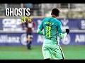 Neymar Jr  ●  Ghosts ● Skills,Goals & Assists 2017 | HD