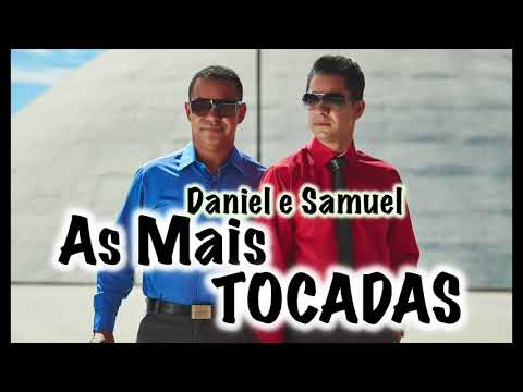 As mais Tocadas - Daniel e Samuel