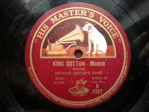 ARTHUR PRYOR'S BAND - King Cotton
