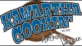 Kawartha Cookin' - Episode 1