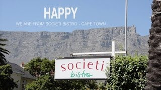Pharrell Williams - Happy (We are from Societi Bistro Cape Town)