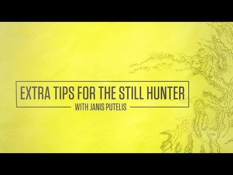 Extra Tips For The Still Hunter With Janis Putelis