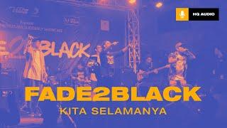 Fade2Black - Kita Selamanya (Fade2Black 20th Anniversary)