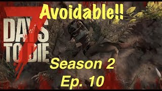 7 Days to Die (PS4) PATCH 11 - SEASON 2 EP. 10 - AVOIDABLE DEATH!!