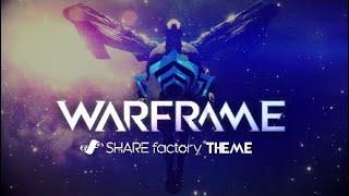 Warframe® SHAREfactory Theme
