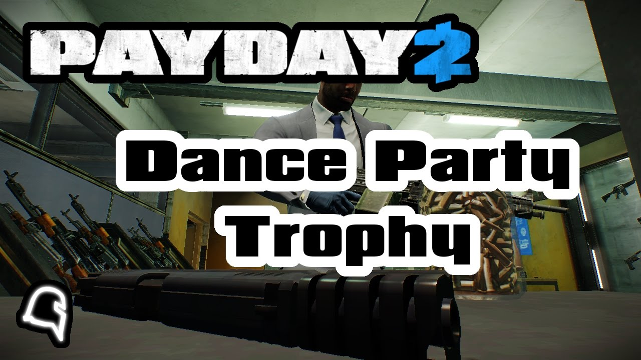 Dance Party Safehouse Trophy [Guide] [Payday 2]