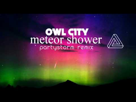 Owl City - Meteor Shower (Partystorm Remix)