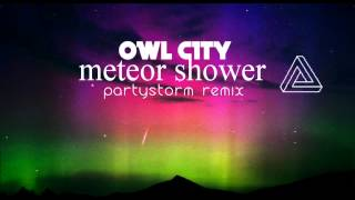 Owl City - Meteor Shower (Partystorm Remix)