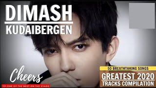 DIMASH KUDAIBERGEN | GREATEST 2020 PLAYLIST