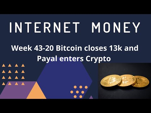 Week 43 2020 - Bitcoin reaches 13k, Paypal offers crypto services, grayscale buying assets