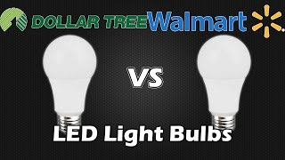 LED Light Bulbs Now At Dollar Tree! With Wal-Mart Comparison