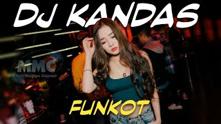 DJ KANDAS DANGDUT REMIX 2019 [ Funkot ]