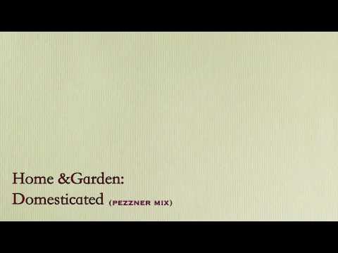 Home&Garden : Domesticated (pezzner mix)