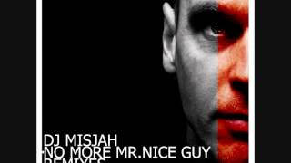 Dj Misjah - No More mr. Nice Guy (Chris Chambers Good Guy rmx)