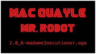 "Mac Quayle  - Mr. Robot ""2.0_6-madame3xecutioner.oga"""