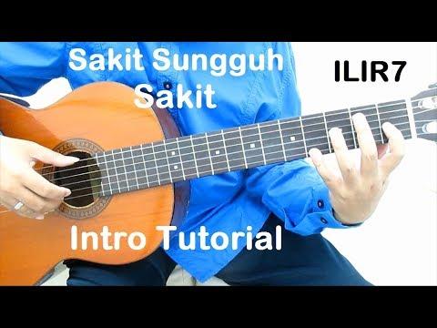 Belajar Gitar Sakit Sungguh Sakit ILIR7 (Intro)