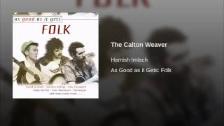 The Calton Weaver