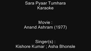 Sara Pyaar Tumhara - Karaoke - Anand Ashram (1977) - Kishore Kumar ; Asha Bhonsle
