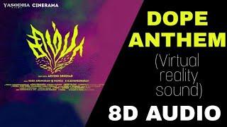 Dope Anthem -  Tamil (8D AUDIO) |8D ARENA