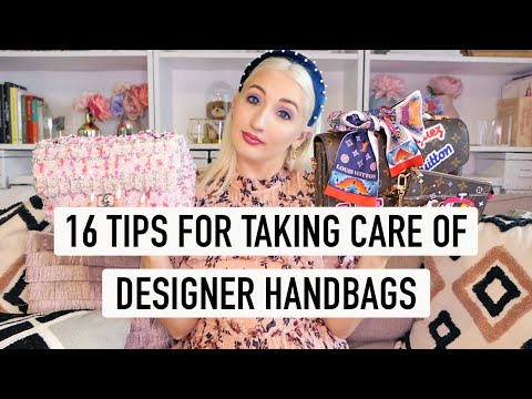 16 TIPS FOR TAKING CARE OF DESIGNER HANDBAGS   How I Take Care of my Luxury Bags - YouTube
